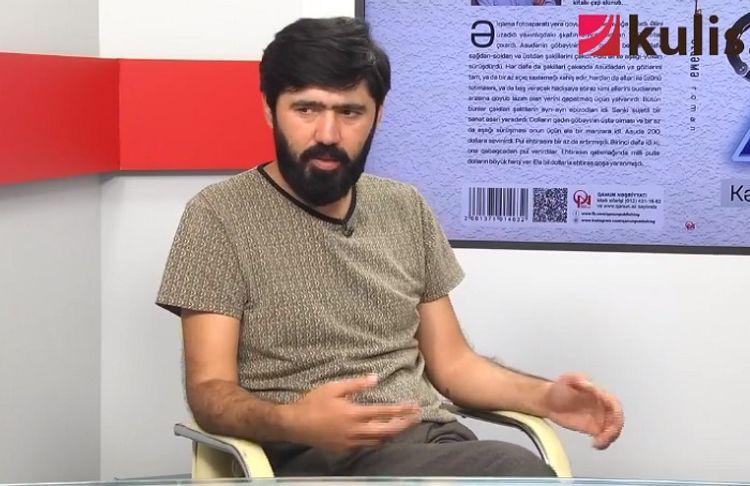 """Kəramət Böyükçöl: """"İstedadımla taksavatlıq edirəm"""" - Video"""